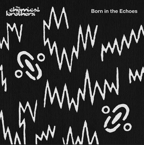 CHEMICAL BROTHERS, THE: Born In The Echoes