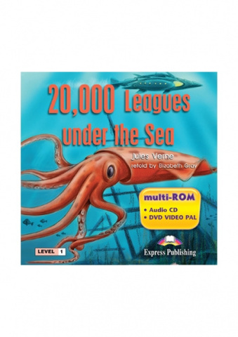 20,000 Leagues Under the Sea. 20,000 лье под водой. Жюль Верн. Beginner (5-6 класс). Multi-ROM