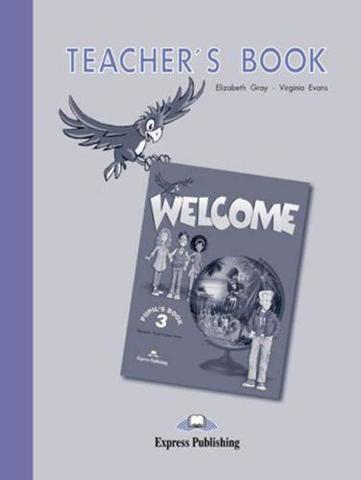 Welcome 3. Teacher's book. Книга для учителя