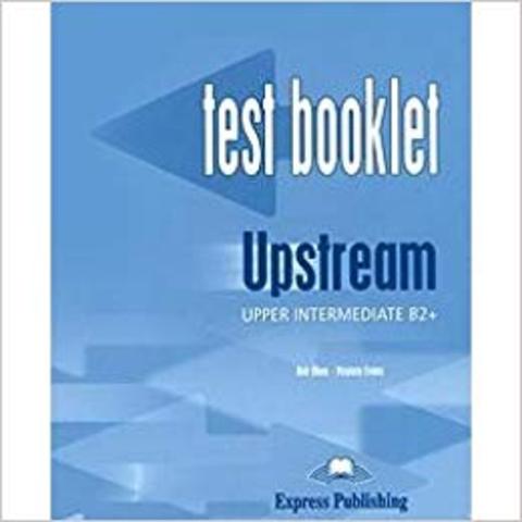 Upstream B2+ Upper-Intermediate Test Booklet with Key - тесты с ответами