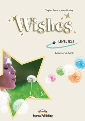 wishes b2.1 teacher's book - книга для учителя
