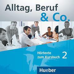 Alltag, Beruf & Co. 2 - 2 Audio-CDs zum Kursbuch
