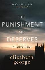 The Punishment She Deserves : An Inspector Lynley Novel
