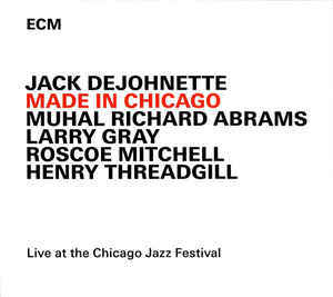 DEJOHNETTE, JACK: Made In Chicago