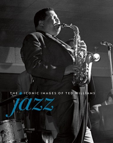 ACC: Jazz. The Iconic Images of Ted Williams