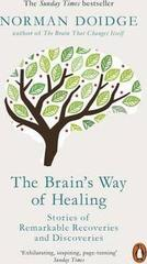 The Brain's Way of Healing : Stories of Remarkable Recoveries and Discoveries