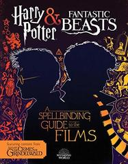 Harry Potter & Fantastic Beasts: Spellbinding Guide to the Films of the Wizarding World