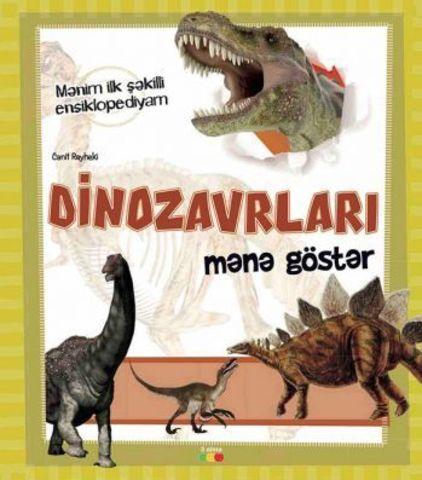 Dinozavrları mənə göstər