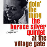 The Horace Silver Quintet / Doin' The Thing - At The Village Gate (LP)