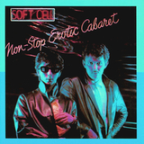 Soft Cell ‎/ Non-Stop Erotic Cabaret (LP)