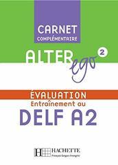 Alter Ego 2 Carnet d'evaluation DELF A2+CD
