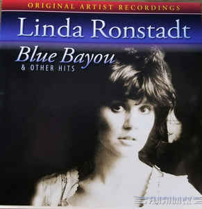 RONSTADT, LINDA: Blue Bayou And Other Hits