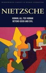 Human All Too Human and Beyond Good and Evil