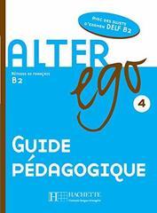 Alter Ego 4 Guide pedagogique