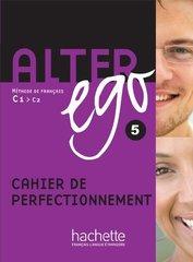 Alter Ego 5 Cahier de perfectionnement