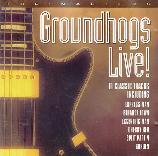 GROUNDHOGS: The Masters - Groundhogs Live!