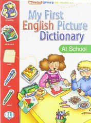 MY FIRST ENGLISH PICT. DICTIONARY - The School