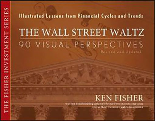 The Wall Street Waltz - 90 Visual Perspectives Illustrated Lessons From Financial Cycles and Trends