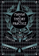 Manga in Theory and Practice: The Craft of Creating Manga (На Английском языке)