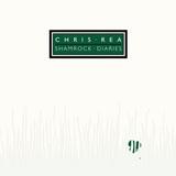 Chris Rea / Shamrock Diaries (2CD)