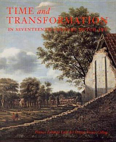 Time and Transformation in Seventeenth-Century Dutch Art