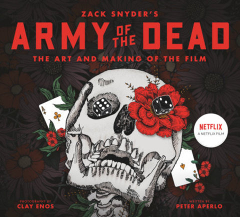 APERLO, PETER: Army of the Dead: A Film by Zack Snyder: The Making of the Film