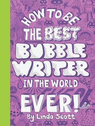 9781856697613 - How to Be the Best Bubblewriter in the World, Ever!