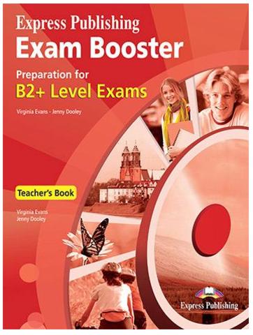 Exam Booster PREPARATION FOR B2+ LEVEL - TEACHER'S BOOK