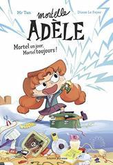 Roman Mortelle Adèle : Mortel un jour, Mortel toujours - French