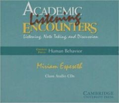 Academic Listening Encounters: Human Behavior Class Audio CDs (4): Listening, Note Taking, and Di...