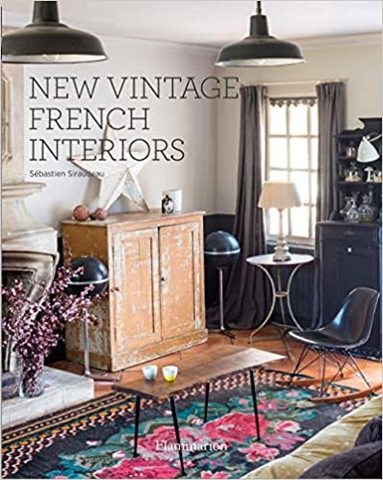 SIRAUDEAU, SEBASTIEN: New Vintage French Interiors