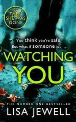 Watching You : Brilliant psychological crime from the author of THEN SHE WAS GONE