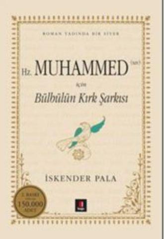 Hz.Muhammed için Bülbülün Kırk Şarkısı
