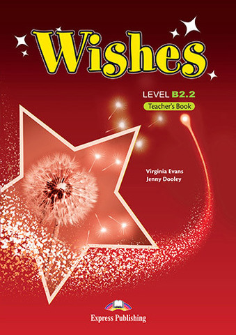 Wishes B2.2 - Teacher's Book (overprinted) - книга для учителя