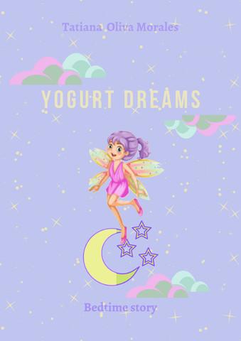 Yogurt dreams. Bedtime story