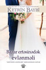 Bazar ertəsinə qədər evlənməli