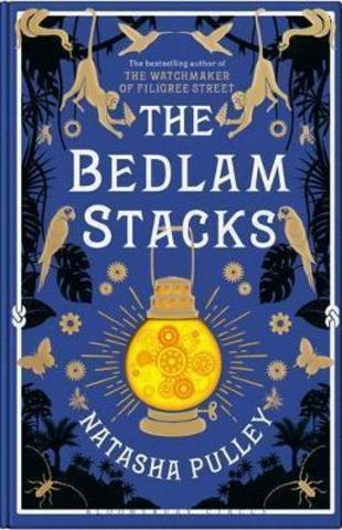 The Bedlam Stacks : The Astonishing Historical Fantasy from the International Bestselling Author of The Watchmaker of Filigree Street