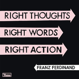 Franz Ferdinand ‎/ Right Thoughts, Right Words, Right Action (RU)(CD)
