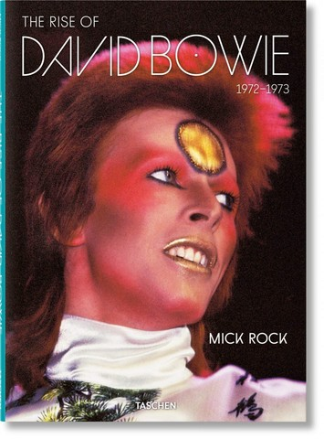TASCHEN: Mick Rock. The Rise of David Bowie. 1972-1973
