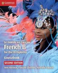 Le monde en fran?ais Coursebook: French B for the IB Diploma