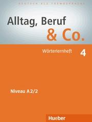 Alltag, Beruf & Co. 4 - Wörterlernheft