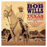 Bob Wills And His Texas Playboys / The Very Best Of (2CD)