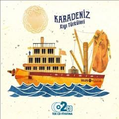 Karadeniz Kıyı Türküleri