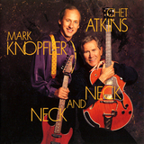 Chet Atkins And Mark Knopfler / Neck And Neck (CD)