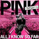 P!nk / All I Know So Far - Setlist (CD)