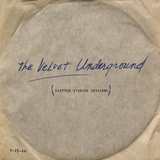 The Velvet Underground / Scepter Studios Sessions (LP)