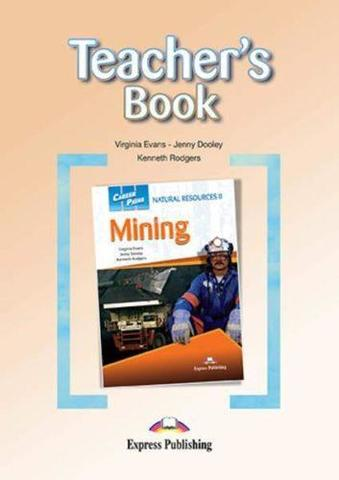 Career Paths Natural Resources ΙI Mining (Esp) Teacher's Book. Книга для учителя