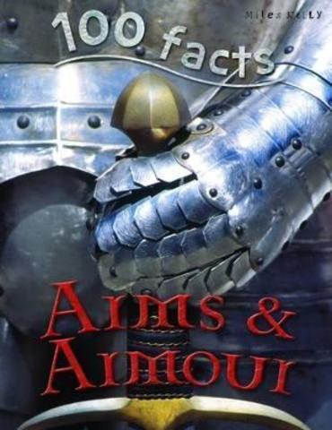 100 Facts Arms & Armour