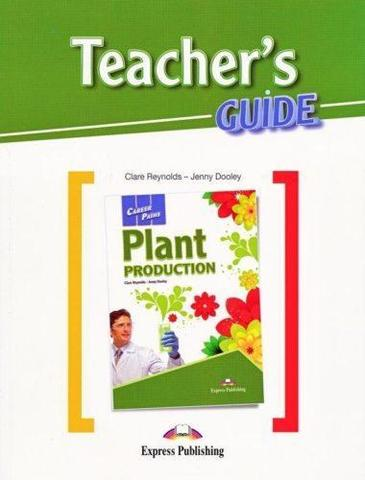 Plant Production (esp). Teacher's Guide. Книга для учителя