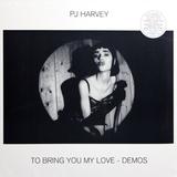 PJ Harvey / To Bring You My Love - Demos (LP)